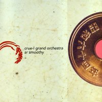 CRUE-L GRAND ORCHESTRA / SR SMOOTHLY - Time & Days / Inside Of You