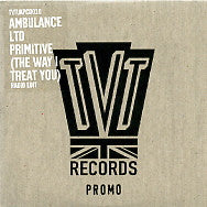 AMBULANCE LTD - Primitive (The Way I Treat You)
