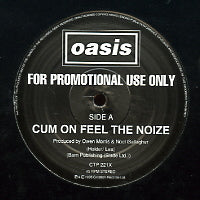 OASIS - Cum On Feel The Noize / Champagne Supernova