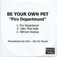 BE YOUR OWN PET - Fire Department