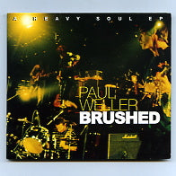PAUL WELLER - Brushed - A Heavy Soul EP