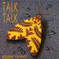 TALK TALK - Life's What You Make It / It's Getting Late In The Evening