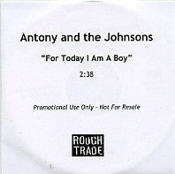 ANTONY AND THE JOHNSONS - For Today I Am A Boy