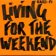 HARD-FI - Living For The Weekend