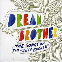 VARIOUS - Dream Brother - The Songs Of Tim & Jeff Buckley