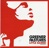 LITTLE BARRIE - Greener Pastures