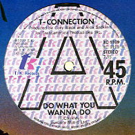 T-CONNECTION - Do What You Wanna Do / Got To See My Lady