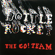 THE GO! TEAM - Bottle Rocket