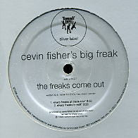 CEVIN FISHER - The Freaks Come Out