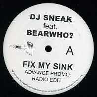 DJ SNEAK FEATURING BEARWHO? - Fix My Sink