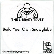 THE LIBRARY TRUST - Build Your Own Snowglobe