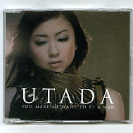 UTADA - You Make Me Want To Be A Man