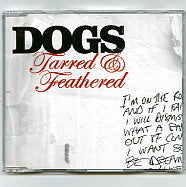 DOGS - Tarred & Feathered