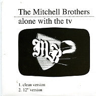 THE MITCHELL BROTHERS - Alone With The TV
