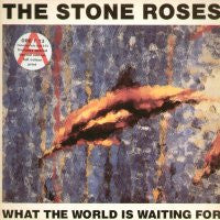 THE STONE ROSES - What The World Is Waiting For / Fools Gold