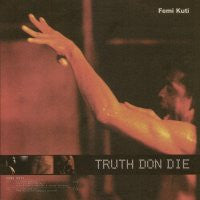 FEMI KUTI - Truth Don Die
