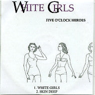 FIVE O'CLOCK HEROES - White Girls