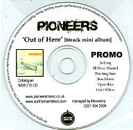 PIONEERS - Out Of Here