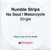 RUMBLE STRIPS - No Soul / Motorcycle