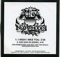 NEW RHODES - I Wish I Was You