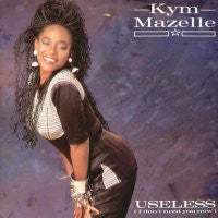KYM MAZELLE - Useless (I Don't Need You Now)