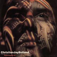 CHRISTIAN JAY BOLLAND - Ravesignal III - Mindwar / Horse Power / It's All In The Mind