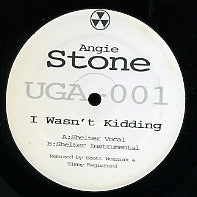 ANGIE STONE - I Wasn't Kidding.