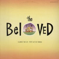 THE BELOVED - Celebrate Your Life / Sweet Harmony / You've Got Me Thinking