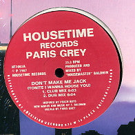PARIS GREY  - Don't Make Me Jack (Tonite I Wanna House You)