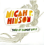 MICAH P.HINSON / VIVA VOCE - Yard Of Blonde Girls / Pleasant Street