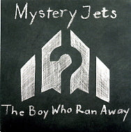 MYSTERY JETS - The Boy Who Ran Away