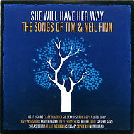 VARIOUS - She Will Have Her Way - The Songs Of Tim & Neil Finn