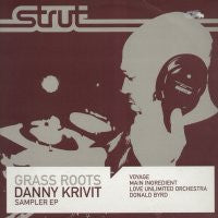DANNY KRIVIT (FEAT: VOYAGE / MAIN INGREDIENT / LOVE UNLIMITED ORCHESTRA / DONALD BYRD) - Grass Roots Sampler E.P.