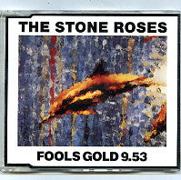 THE STONE ROSES - Fools Gold 9.53