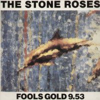 THE STONE ROSES - Fools Gold 9.53 / What The World Is Waiting For