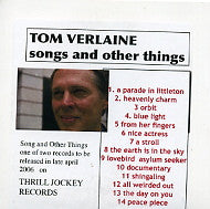 TOM VERLAINE - Songs And Other Things