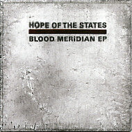 HOPE OF THE STATES - Blood Meridian EP