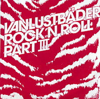 VANLUSTBADER - Rock N Roll Part III