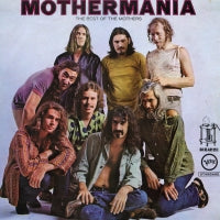 FRANK ZAPPA & THE MOTHERS OF INVENTION - Mothermania - The Best Of The Mothers