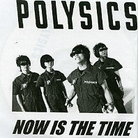POLYSICS - Now Is The Time
