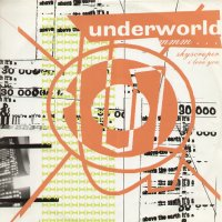 UNDERWORLD - Mmm Skyscraper I Love You