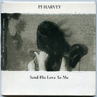 PJ HARVEY - Send His Love To Me