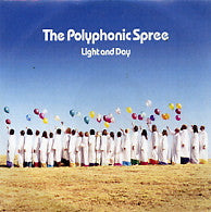 POLYPHONIC SPREE - Light And Day