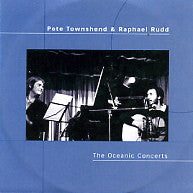 PETE TOWNSEND & RAPHAEL RUDD - The Oceanic Concerts