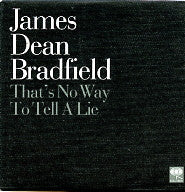 JAMES DEAN BRADFIELD - That's No Way To Tell A Lie