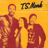 T.S. MONK - Candidate For Love