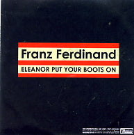 FRANZ FERDINAND - Eleanor Put Your Boots On