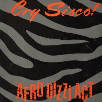 CRY SISCO - Afro Dizzi Act