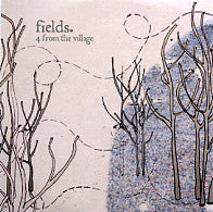FIELDS - 4 From The Village