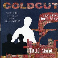 COLDCUT - True Skool Featuring Roots Manuva